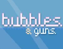 Bubbles and Guns