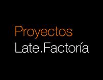 Proyectos Late.Factoría