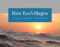 How EcoVillages Could Change The World