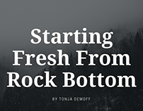 Starting Fresh From Rock Bottom