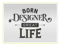 Born Designer, Great Life / Lettering