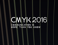 CMYK 2016 // Communication is More than You Know