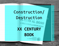 CONSTRUCTION AND DESTRUCTION | XX Century Book