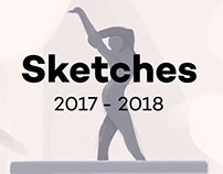 Sketches 2017 - 2018