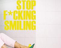 STOP F*CKING SMILING!