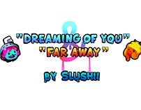 Slushii - Dreaming of You & Far Away (Music Video)