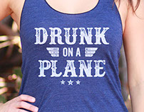 "Tumbleroot ""Drunk on a Plane"" Shirt Design"