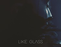 Like Glass (2018)