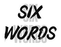 Six Words - Typography Poster Set by Matt Edson
