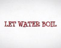 Let Water Boil