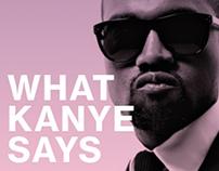 WHAT KANYE SAYS