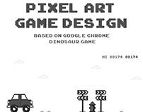 PIXEL ART GAME DESIGN based on Chrome dinosaur game