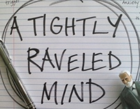 A Tightly Raveled Mind