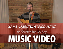 Joeboy - Same Question (Acoustic) Music Video