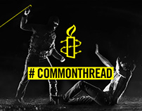 D&AD / Amnesty - Common Thread Campaign