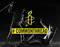 D&AD / Amnesty - Common Thread Campaign