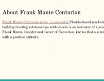 Frank Monte, Centurion Ownership