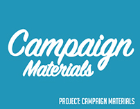 PROJECT:Campaign Materials