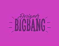 DESIGNER / BIGBANG