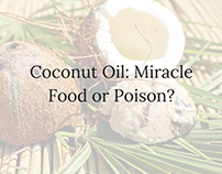 Coconut Oil. Health Benefit or Poison?
