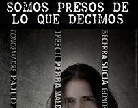 SOMOS PRESOS DE LO QUE DECIMOS / CARTEL