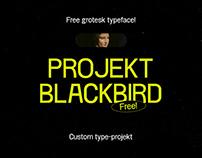 Projekt Blackbird / FREE Grotesk Typeface