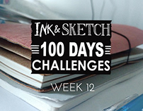 Ink & Sketch = 100 Days challenges = Week 12
