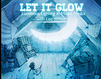 Let it Glow: Luminous Lighting in Mixed Media Video