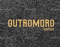 Outromoro Typeface