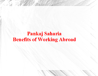 Pankaj Saharia-Benefits of Working Abroad