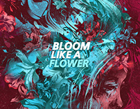 BLOOM LIKE A FLOWER