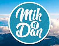 Mik n' Dan Vlog - Branding, Video, Photography