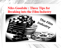 Niles Goodsite : Three Tips for Breaking into the Film
