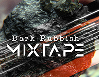 008 - Dark Rubbish Mixtape