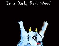 """""""In a Dark, Dark Wood"""""""