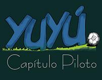 Yuyú, Capítulo Piloto
