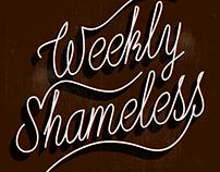 Weekly Shameless