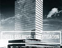 Hotel SAS Royal Investigacion/Moderna 2014-02