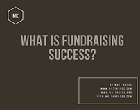 What is Fundraising Success? by Matt Kupec