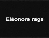 Eléonore rags premiere // installation