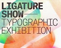 Ligature Show: Typographic Exhibition