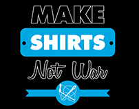 Make Shirts Not War Promotional T-Shirts