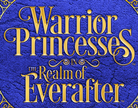 Warrior Princesses in the Realm of Everafter