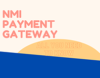 Know Everything about NMI Payment Gateway