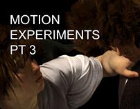 MOTION EXPERIMENTS PT3