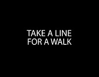 TAKE A LINE FOR A WALK