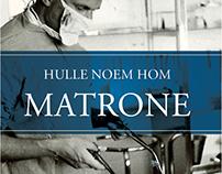 Hulle noem hom Matrone