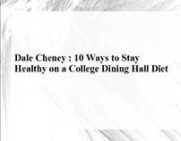 Dale cheney : 10 ways to stay healthy on a college dini