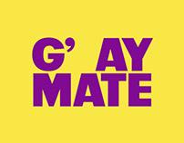 G' AY MATE