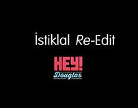 Hey Douglas – istiklal Re-Edit
